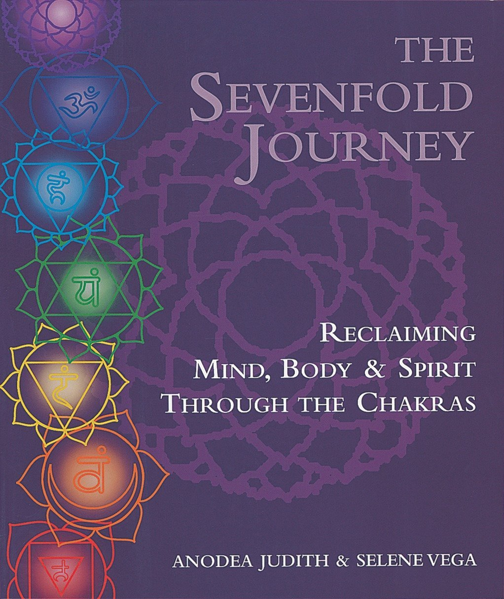 Sevenfold Journey by Anodea Judith & Selene Vega