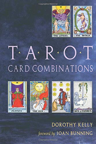 Tarot Card Combinations by Dorothy Kelly & Joan Bunning
