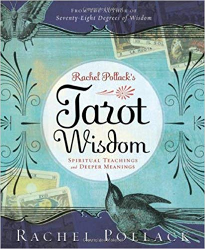 Tarot Wisdom: Spiritual Teachings and Deeper Meanings by Rachel Pollack