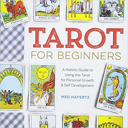 Tarot for Beginners by Meg Hayertz