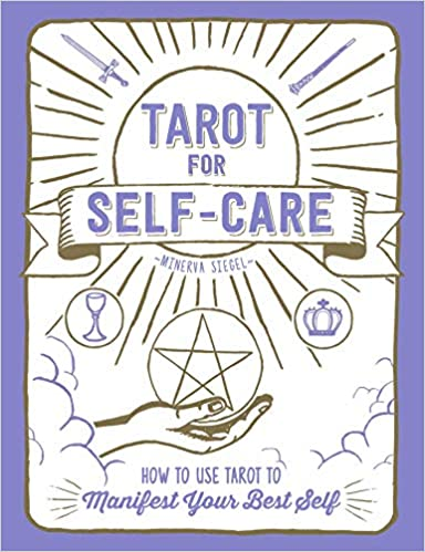 Tarot for Self-Care by Minerva Siegel