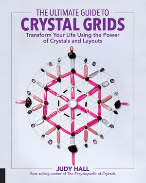 Ultimate Guide to Crystal Grids by Judy Hall