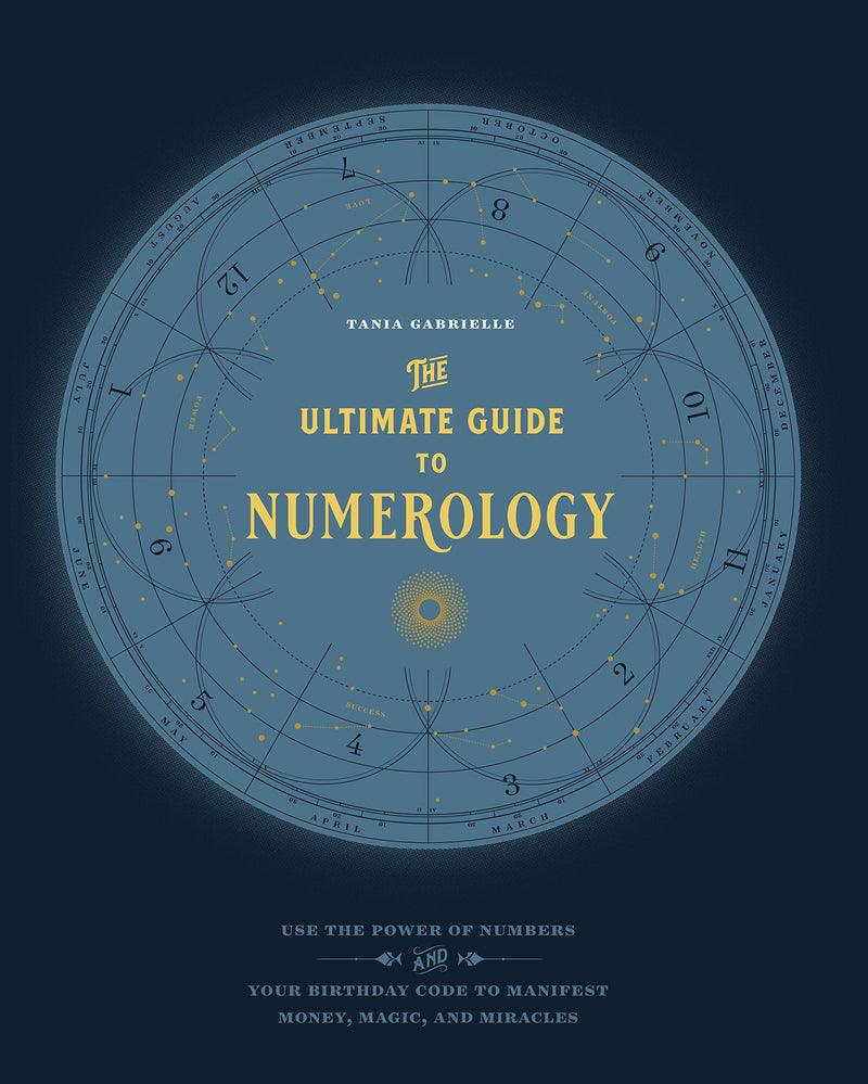 Ultimate Guide to Numerology by Tania Gabrielle