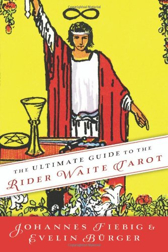 Ultimate Guide to the Rider Waite Tarot by Johannes Fiebig & Evelin Burger