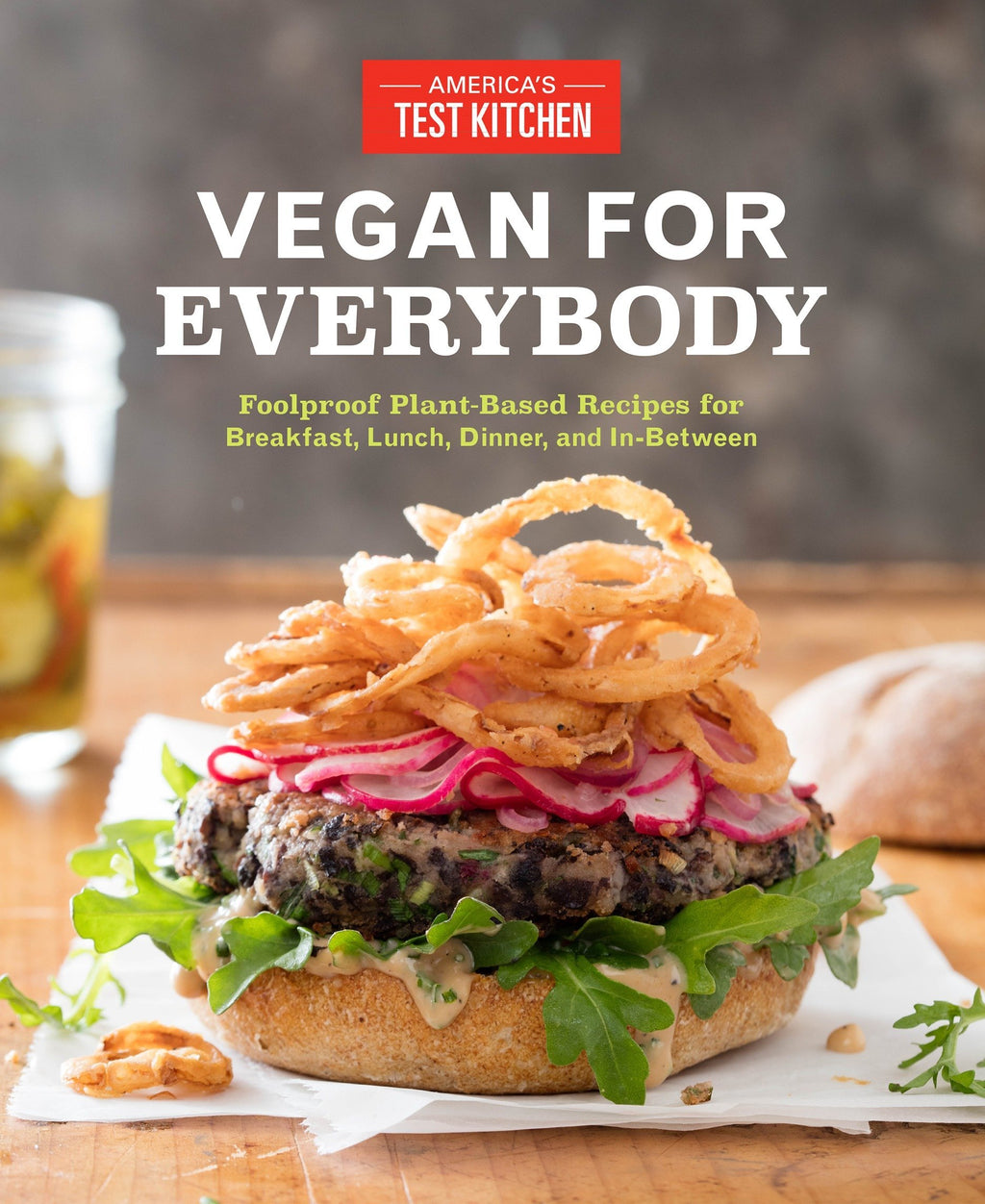 Vegan for Everybody by America's Test Kitchen