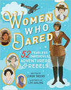 Women Who Dared by Linda Skeers & Livi Gosling