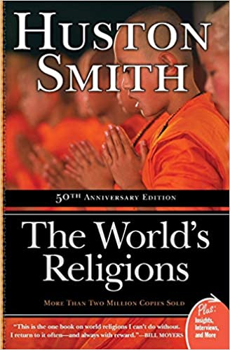 World's Religions  50th Anniversary Edition by Huston Smith