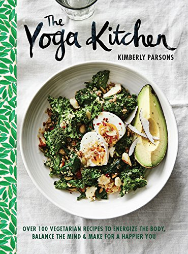 Yoga Kitchen by Kimberly Parsons & Lisa Cohen