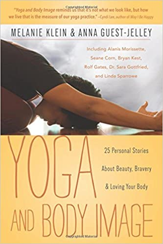Yoga and Body Image by Melanie Klein & Anna Guest-Jelley