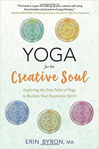 Yoga for the Creative Soul by Erin Byron