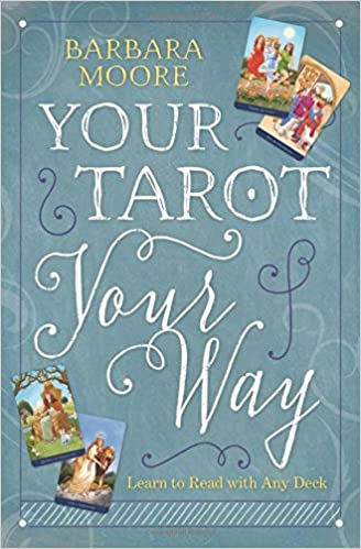 Your Tarot Your Way by Barbara Moore