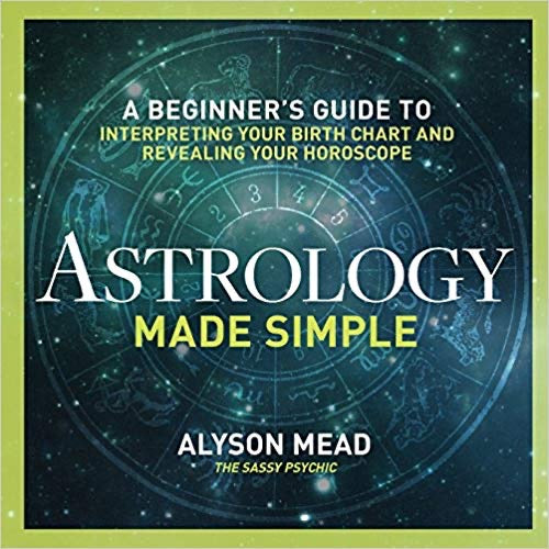 Astrology Made Simple by Alyson Mead