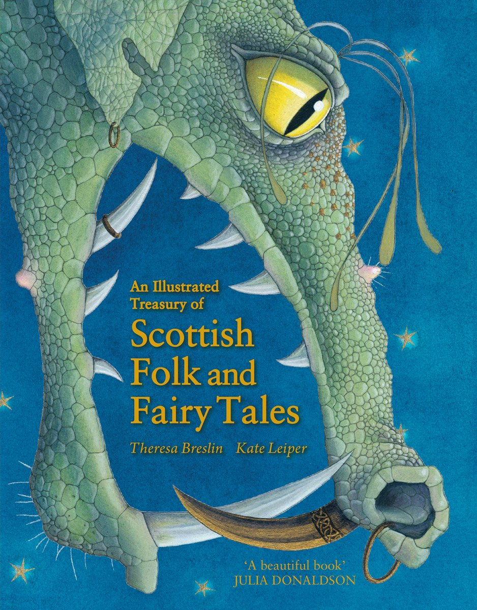 An Illustrated Treasury of Scottish Folk and Fairy Tales by Theresa Breslin & Kate Leiper