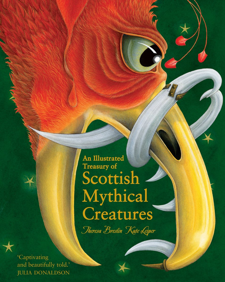 An Illustrated Treasury of Scottish Mythical Creatures by Theresa Breslin & Kate Leiper