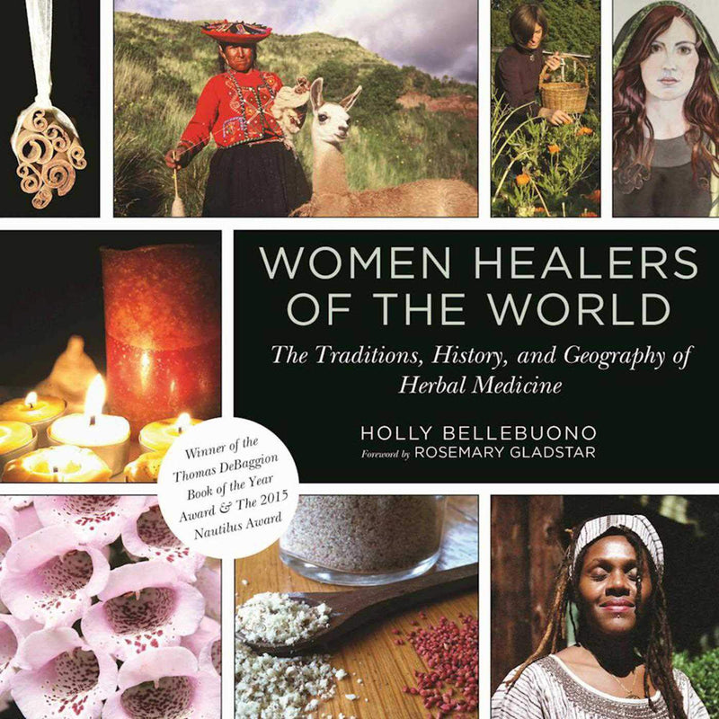 Women Healers of the World by Holly Bellebuono