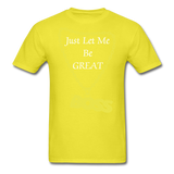 Let Me Be Great Tee - yellow