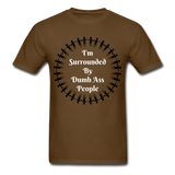 Dumb Ass Tee - brown