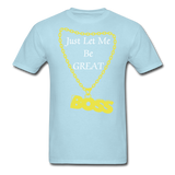 Let Me Be Great Tee - powder blue