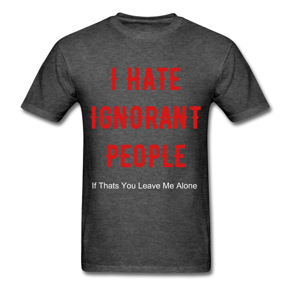 Ignorant Tee. - heather black