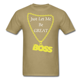 Let Me Be Great Tee - khaki