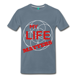 MY LIFE MATTERS - steel blue