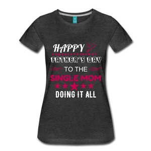 SINGLE MOM DOING IT ALL - charcoal gray