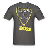 Let Me Be Great Tee - charcoal