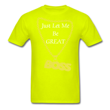 Let Me Be Great Tee - safety green