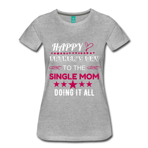 SINGLE MOM DOING IT ALL - heather gray