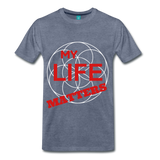 MY LIFE MATTERS - heather blue