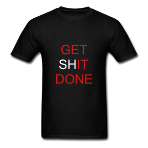 Get SHit Done Tee - black