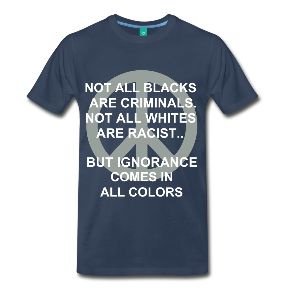 IGNORANCE COMES IN ALL COLORS - navy