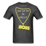Let Me Be Great Tee - heather black