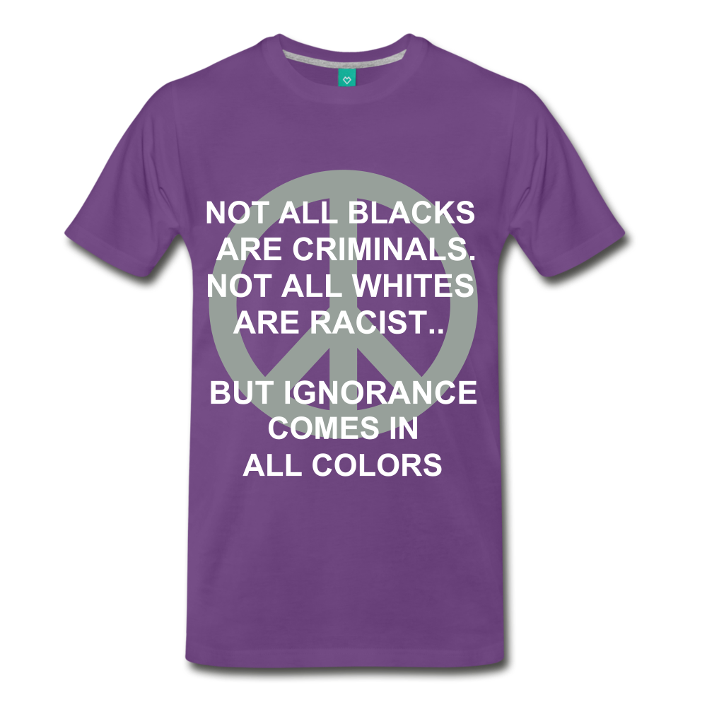 IGNORANCE COMES IN ALL COLORS - purple