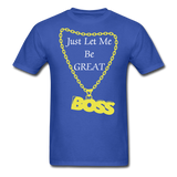 Let Me Be Great Tee - royal blue