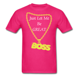 Let Me Be Great Tee - fuchsia