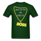 Let Me Be Great Tee - forest green