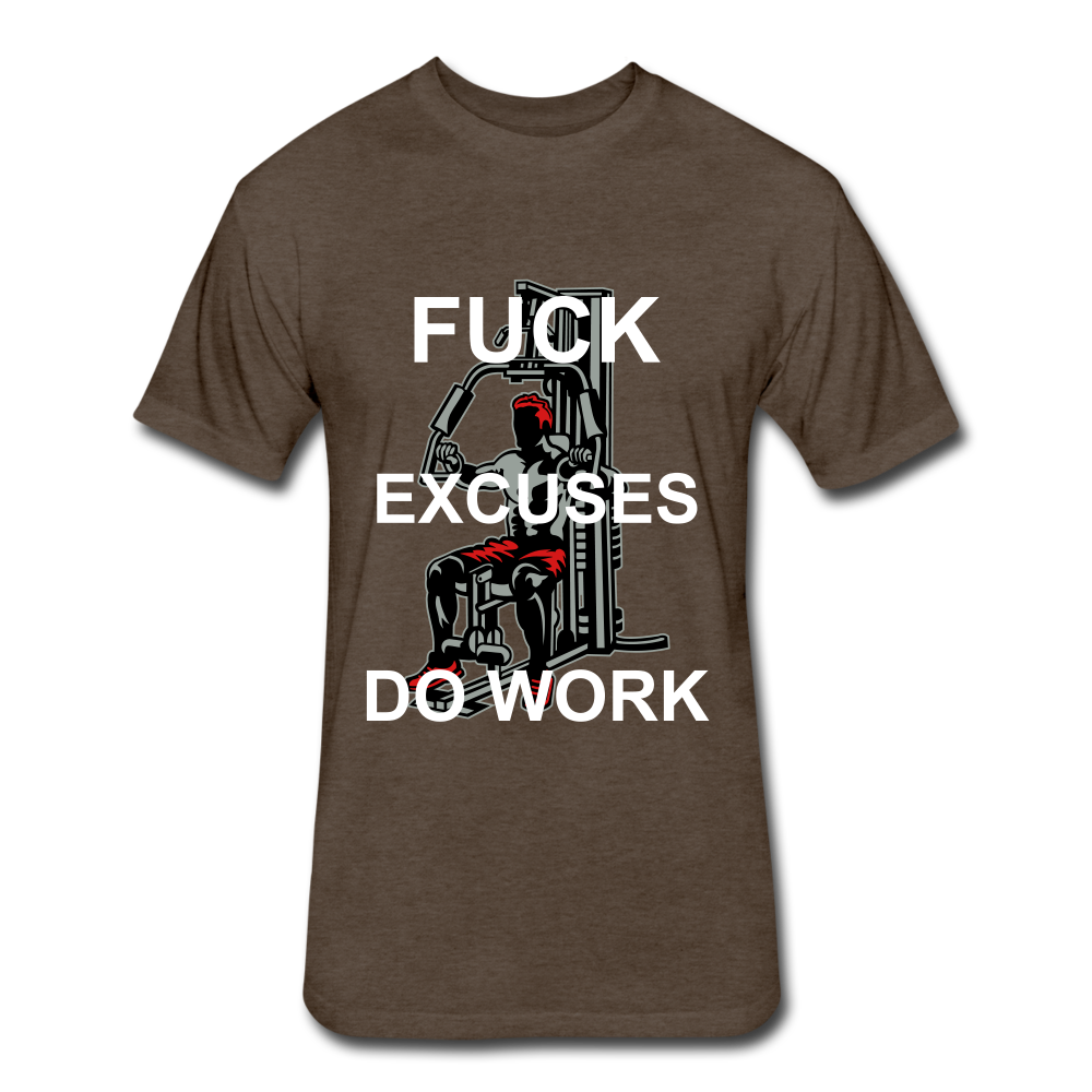 F Excuses Do Work - heather espresso