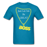 Let Me Be Great Tee - turquoise