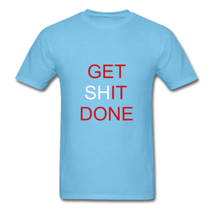 Get SHit Done Tee - aquatic blue