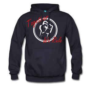 Together We Rule Hoodie. - navy