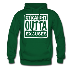 Straight Outta Excuses - forest green