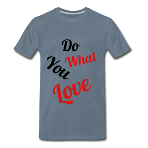 Do what you love. - steel blue