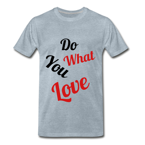 Do what you love. - heather ice blue