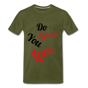 Do what you love. - olive green