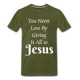 Give it all to Jesus - olive green
