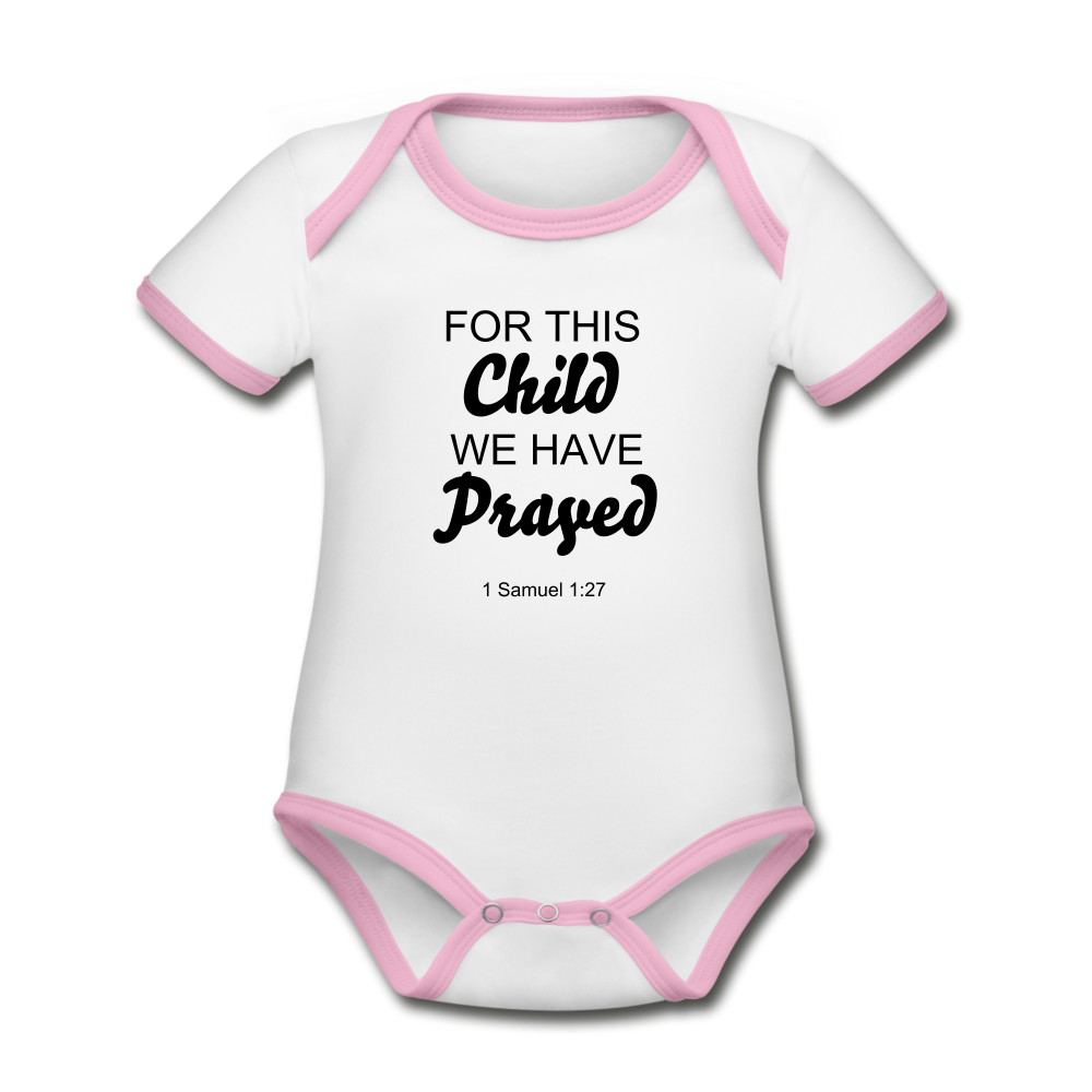 We Have Prayed Organic onsie. - white/pink