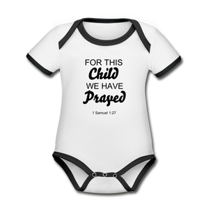 We Have Prayed Organic onsie. - white/black