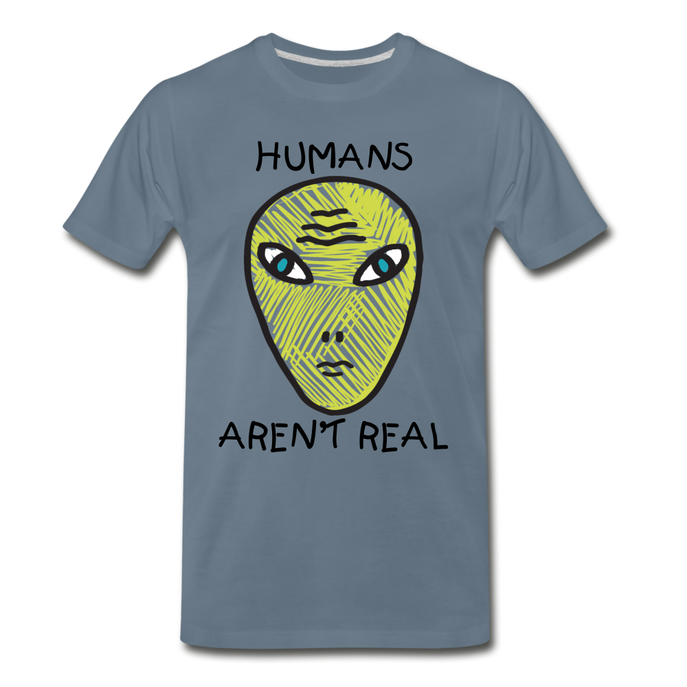 Humans Aren't Real - steel blue