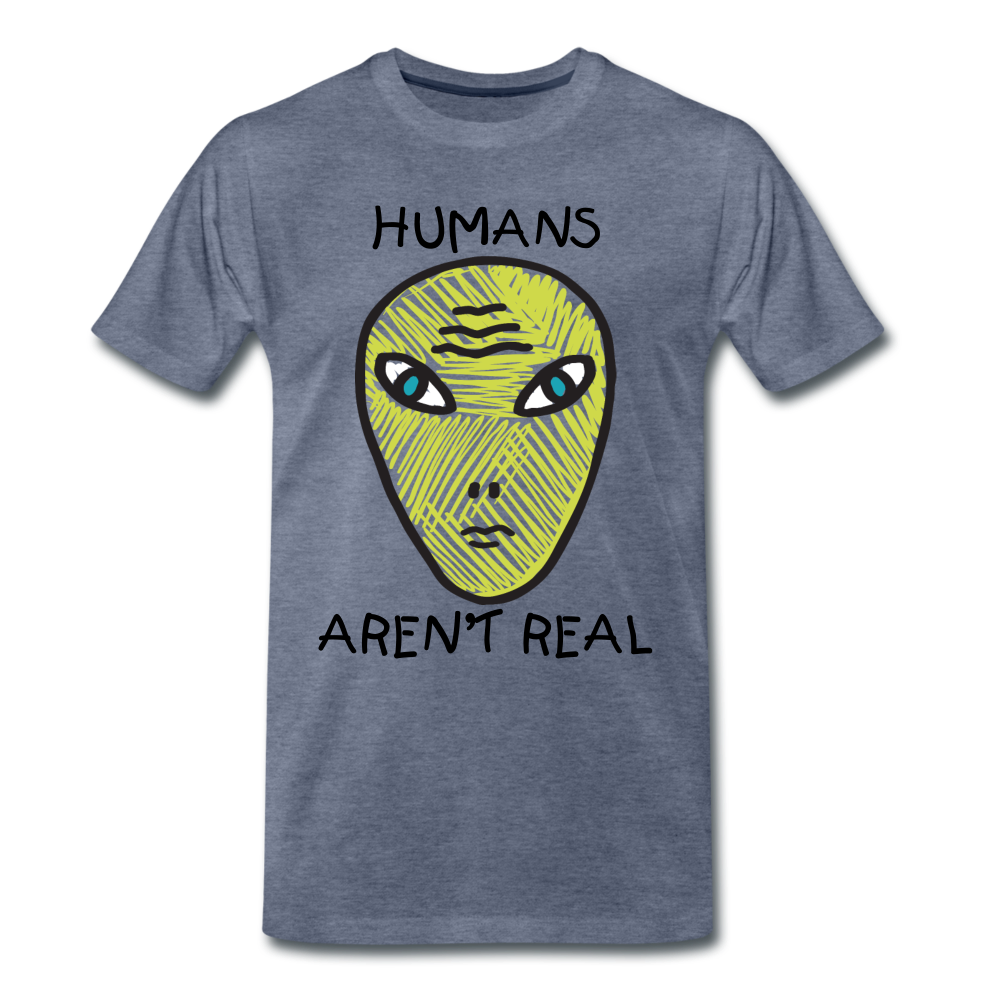 Humans Aren't Real - heather blue